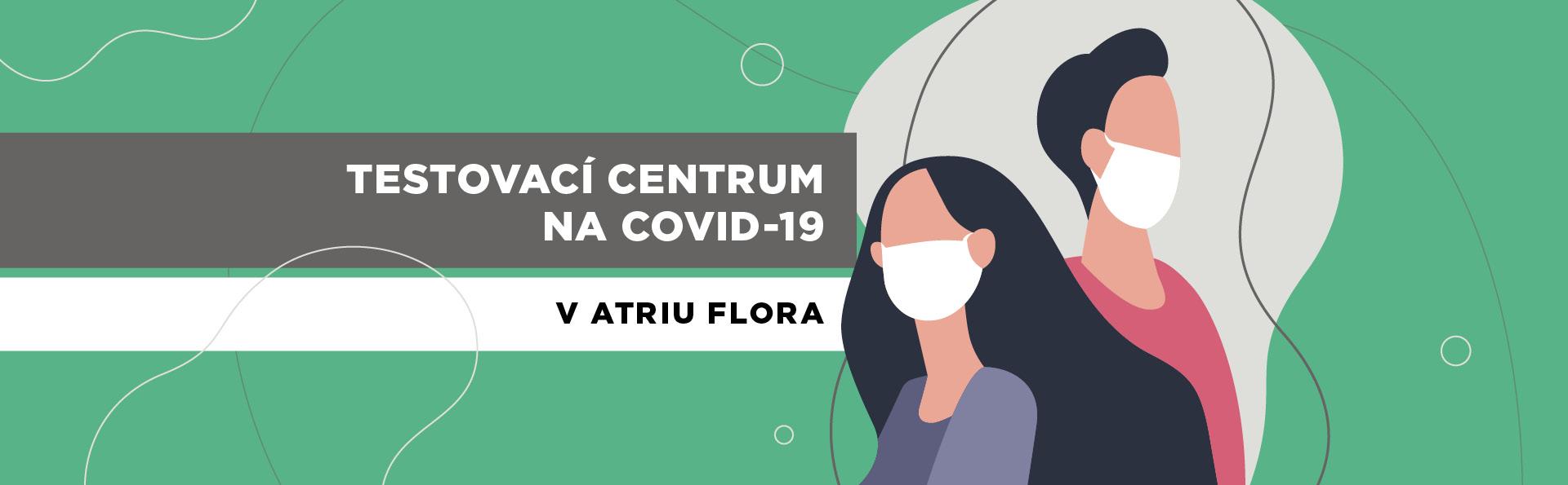 Testovací centrum na COVID-19 v Atriu Flora
