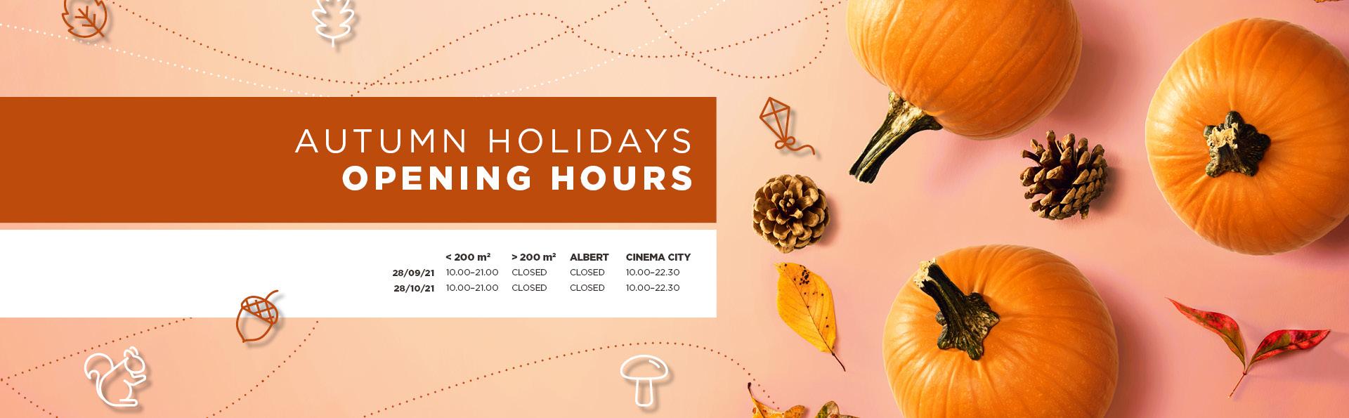 Autumn Holidays – Opening Hours